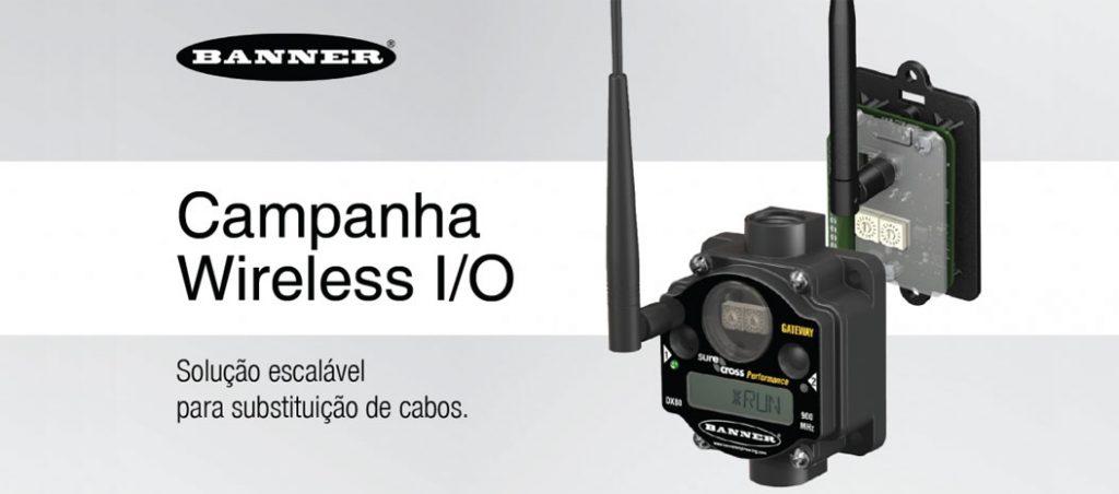 Campanha Wireless I/O