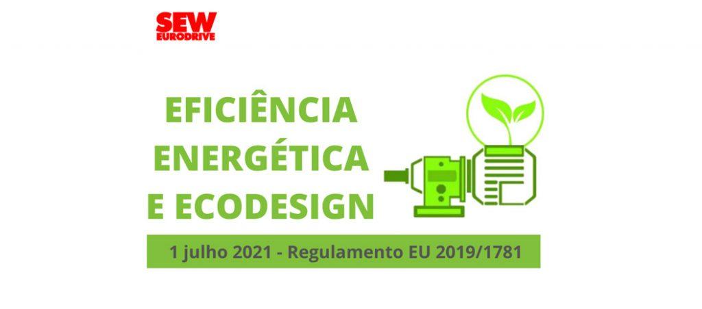 Regulamento de Ecodesign (UE) 2019/1781, válido a partir de 01 de julho de 2021